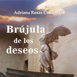 Prólogo 'Brújula de los deseos' de la escritora Adriana Rosas