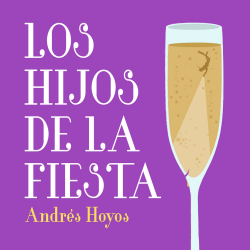 'Los hijos de la fiesta' de Andrés Hoyos