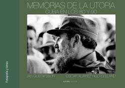 'Memorias de la utopía. Cuba en los años 80 y 90.' - Jan Gustafsson y Oscar Alvarez Holt-Seeland