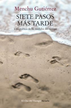 'Siete pasos más tarde. Una poética de las medidas del tiempo' - Menchi Gutiérrez
