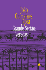 João Guimarães Rosa - 'Grande Sertão: Veredas'