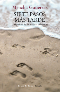 'Siete pasos más tarde. Una poética de las medidas del tiempo' - Menchu Gutiérrez