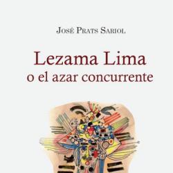 'Lezama Lima o el azar concurrente' ante la crítica del zunzún y la lechuza