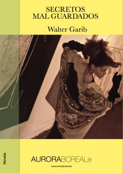 'Secretos mal guardados' - novela de Walter Garib