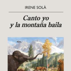 Irene Solà - 'Canto yo y la montaña baila'