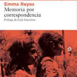 'Memoria por correspondencia' - Emma Reyes (1919-2003)