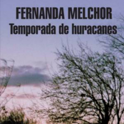 Fernanda Melchor - 'Temporada de huracanes'
