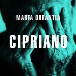 La paternidad súbita: 'Cipriano' de Marta Orrantia